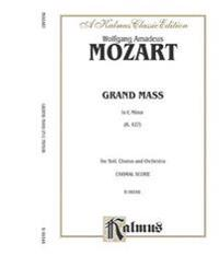 Grand Mass in C Minor, K. 427: Satb or Ssaattbb with Satb Soli (Orch.) (Latin Language Edition)