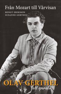 Olav Gerthel : från Mozart till Vårvisan