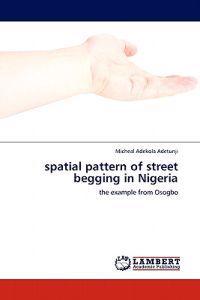 Spatial Pattern of Street Begging in Nigeria