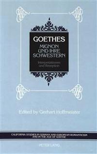 Goethe's Mignon Und Ihre Schwestern