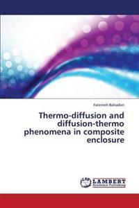 Thermo-Diffusion and Diffusion-Thermo Phenomena in Composite Enclosure