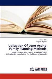 Utilization of Long Acting Family Planning Methods