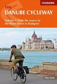 The Danube Cycleway, Volume 1: From the Source in the Black Forest to Budapest