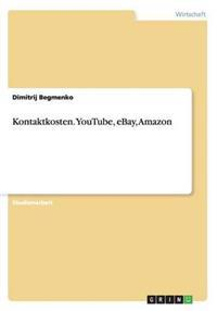 Kontaktkosten. Youtube, Ebay, Amazon