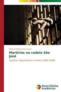 Martirios Na Cadeia Sao Jose