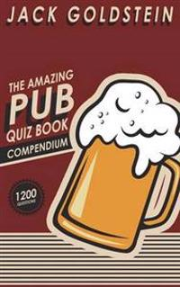The Amazing Pub Quiz Book Compendium