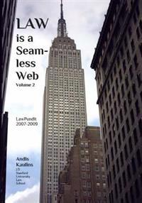 Law Is a Seamless Web - Volume 2: Law Pundit 2007-2009