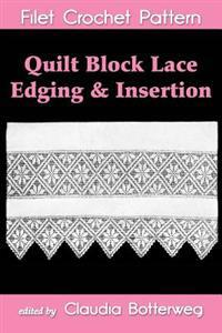 Quilt Block Lace Edging & Insertion Filet Crochet Pattern: Complete Instructions and Chart