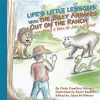 Life's Lessons with the Silly Animals Out on the Ranch: Yikes! Was It Real or Just a Dream?