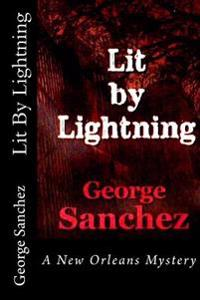 Lit by Lightning: A New Orleans Mystery