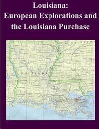 Louisiana: European Explorations and the Louisiana Purchase