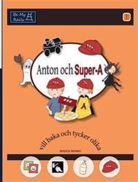 Anton Och Super-A VILL Baka Och Tycker Olika