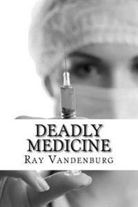 Deadly Medicine: A Murder Mystery in Naples, Florida