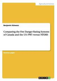 Comparing the Fire Danger Rating Systems of Canada and the Us