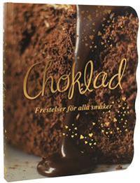 Choklad : frestelser för alla smaker