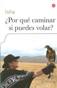 ¿por Qué Caminar Si Puedes Volar? / Why Walk When You Can Fly