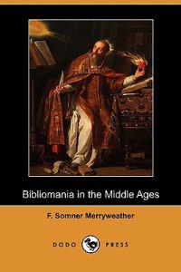 Bibliomania in the Middle Ages (Dodo Press)