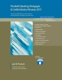 Plunkett's Banking, Mortgages & Credit Industry Almanac 2015