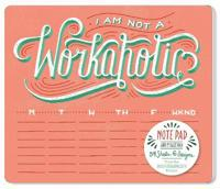 I Am Not a Workaholic Notepad and Mouse Pad