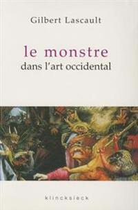 Le Monstre Dans L'Art Occidental: Un Probleme D'Esthetique