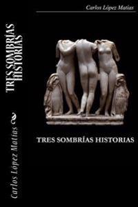 Tres Sombrias Historias