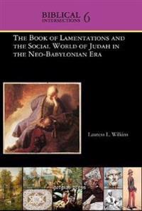 Book of Lametations and the Social World of Judah In The Neo-Babylonian Era
