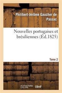 Nouvelles Portugaises Et Bresiliennes. Tome 2