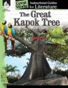 The Great Kapok Tree: An Instructional Guide for Literature: An Instructional Guide for Literature