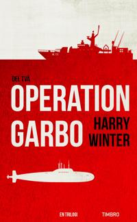 Operation Garbo : en trilogi. Del 2