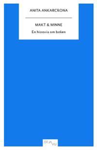Makt & minne : en historia om boken