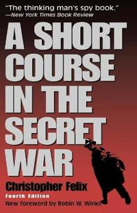 A Short Course in the Secret War