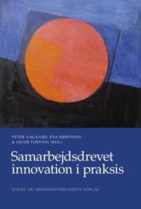 Samarbejdsdrevet innovation i praksis