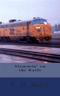 Slammin' on the Rails