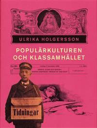 Populärkulturen och klassamhället : arbete, klss och genus i svensk dampress i början av 1900-talet