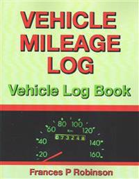 Vehicle Mileage Log: Vehicle Log Book