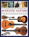 An Illustrated History and Directory of Acoustic Guitars
