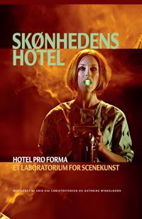 Skonhedens Hotel: Hotel Pro Forma. Et Laboratorium for Scenekunst