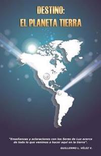 Destino: El Planeta Tierra