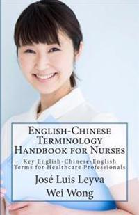 English-Chinese Terminology Handbook for Nurses: Key English-Chinese-English Terms for Healthcare Professionals