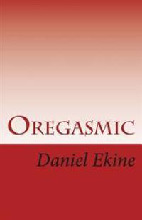 Oregasmic: Strip Tease Oworko
