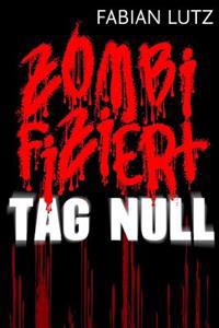 Zombifiziert, Band 1: Tag Null