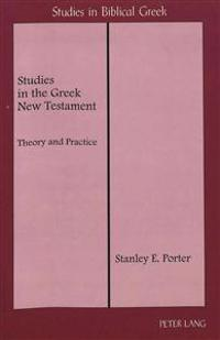 Studies in the Greek New Testament: Theory and Practice