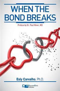 When the Bond Breaks: Separation, Divorce and Remarriage
