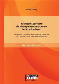 Balanced Scorecard ALS Managementinstrument Im Krankenhaus