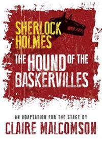 The Hound of the Baskervilles: An Adaptation for the Stage