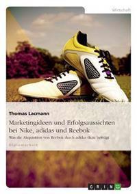 Marketingideen Und Erfolgsaussichten Bei Nike, Adidas Und Reebok