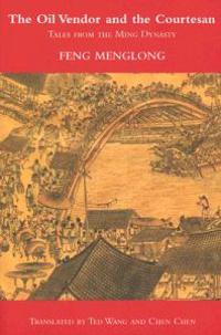 The Oil Vendor and the Courtesan: Tales from the Ming Dynasty