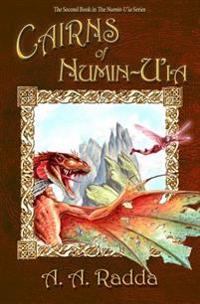 Cairns of Numin-U'Ia (the Second Book in the Numin-U'Ia Series)