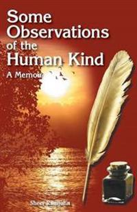 Some Observations of the Human Kind - A Memoir