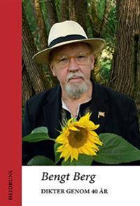 roliga 40 års dikter Dikter genom 40 år   Bengt Berg   böcker (9789186699291  roliga 40 års dikter